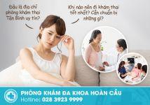 Địa chỉ phòng khám thai quận Tân Bình uy tín, chất lượng cao