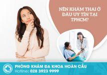Địa chỉ khám thai TPHCM tốt nhất nên lựa chọn