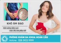 Nguyên nhân khô âm đạo và cách điều trị hiệu quả chị em cần nên biết