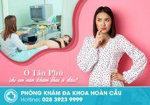 Phòng khám thai Quận Tân Phú an toàn, chất lượng