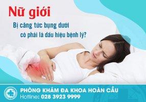 Nữ giới bị căng tức bụng dưới có phải là dấu hiệu bệnh lý?
