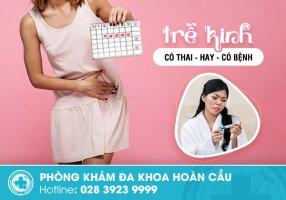 Trễ kinh là có thai hay mắc bệnh phụ khoa?